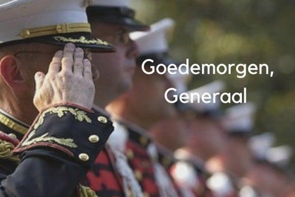 Goedemorgen, Generaal